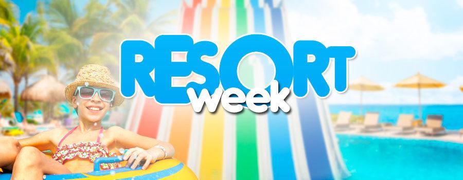 Resort Week: Tarifas Pequenas e Diversão Tamanho Família