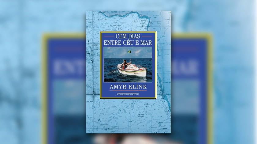 Cem Dias Entre Céu e Mar, de Amyr Klink.