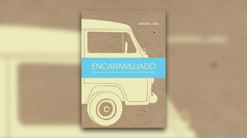 Encaramujado, livro sobre viagem escrito por Antonio Lino.