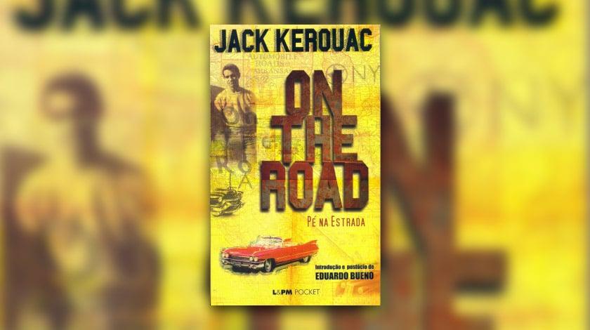 On the Road, livro sobre viagem de Jack Kerouac.