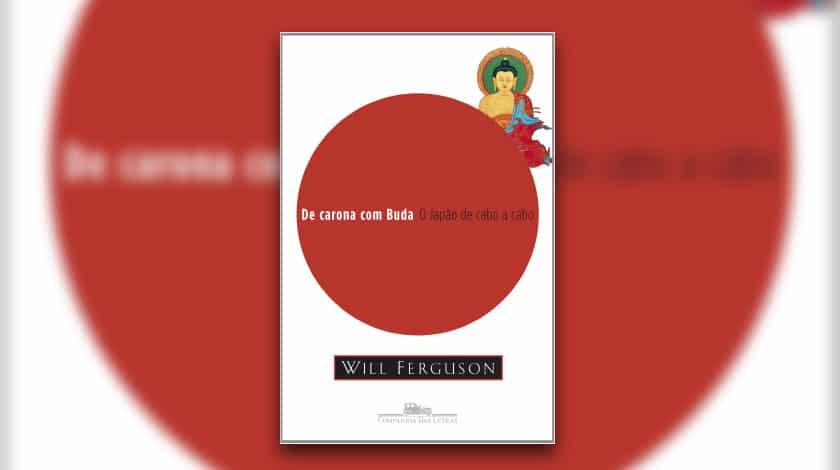 Livro-reportagem 'De Carona com Buda', de Will Ferguson