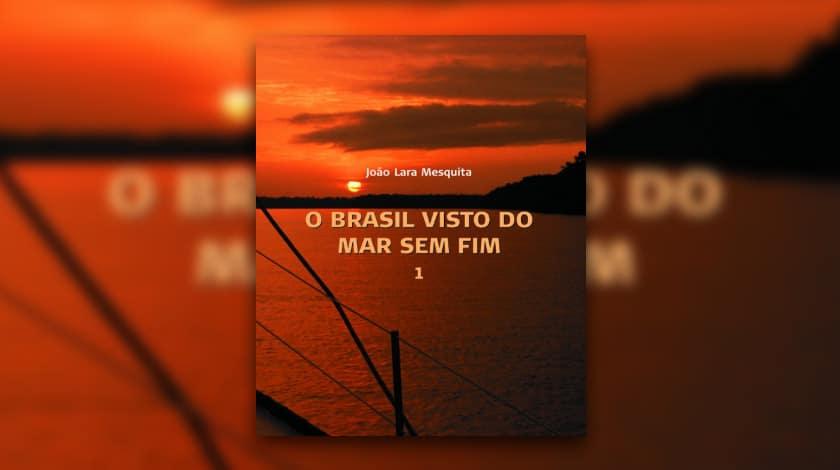 Capa de 'O Brasil Visto do Mar Sem Fim', de João Lara Mesquita