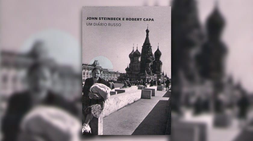 Livro-reportagem 'Um Diário Russo', de John Steinbeck